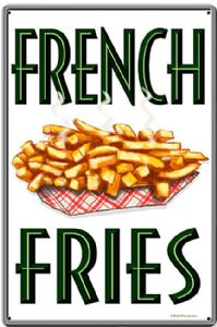 French Fries steel sign  (pst 1812)